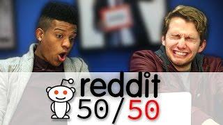 Reddit 50/50 Changes You...