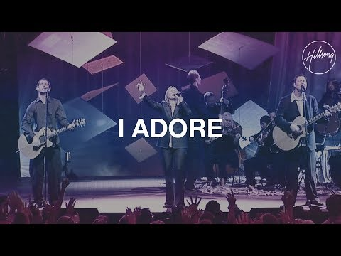 I Adore - Hillsong Worship