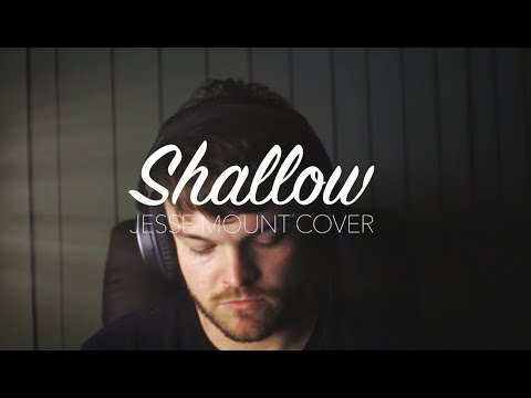 Shallow - Lady Gaga, Bradley Cooper [Jesse Mount Cover]