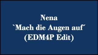 Nena - Mach die Augen auf (EDM4P Edit)