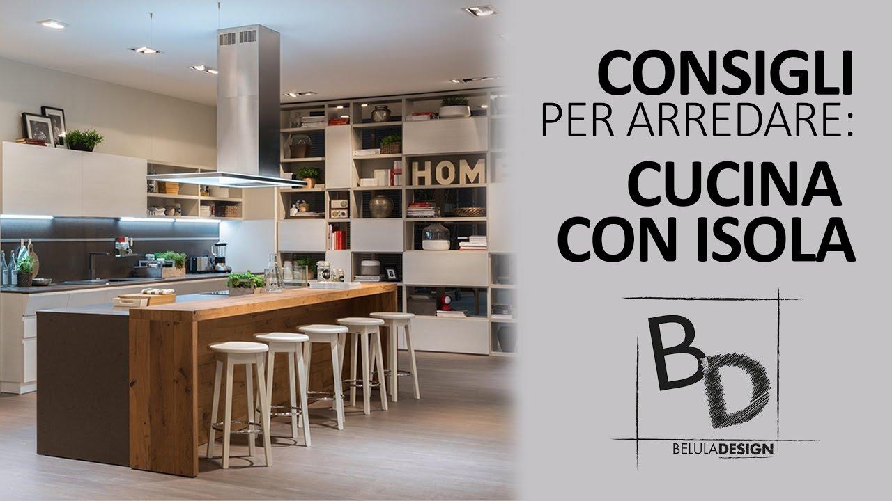 Consigli per Arredare: CUCINA CON ISOLA | Belula Design - YouTube