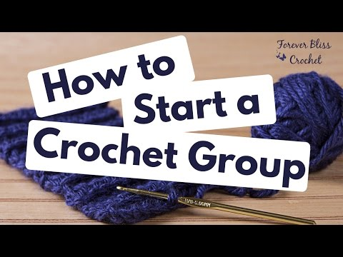 How to Start a Crochet Group