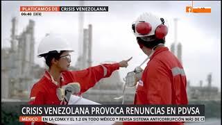 Crisis venezolana provoca renuncias en  PDVSA