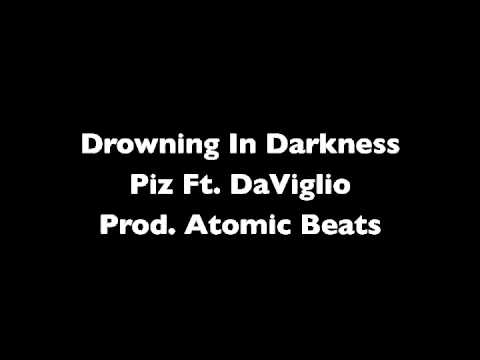 Drowning In Darkness - Piz Ft. DaViglio