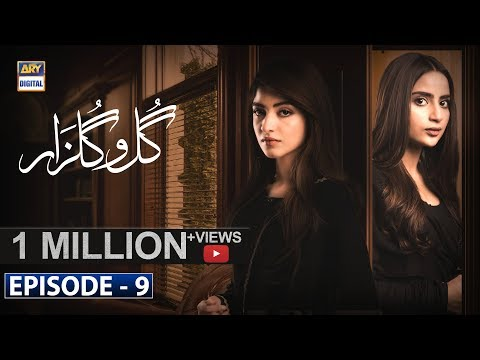 Gul-o-Gulzar Episode 9 | 8th August 2019 | ARY Digital Drama