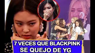 7 VECES QUE BLACKPINK SE QUEJO DE YG ENTERTAINMENT