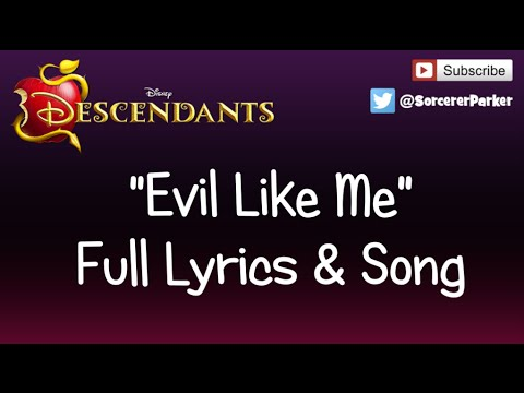 """DISNEY DESCENDANTS """"Evil Like Me"""" FULL SONG & LYRICS"""