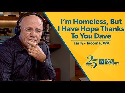 I'm Homeless, But I Have Hope Thanks To You Dave