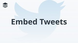 A Quick Tip For Embedding Tweets & Updates
