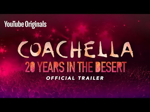 Official Trailer | Coachella: 20 Years in the Desert | YouTu