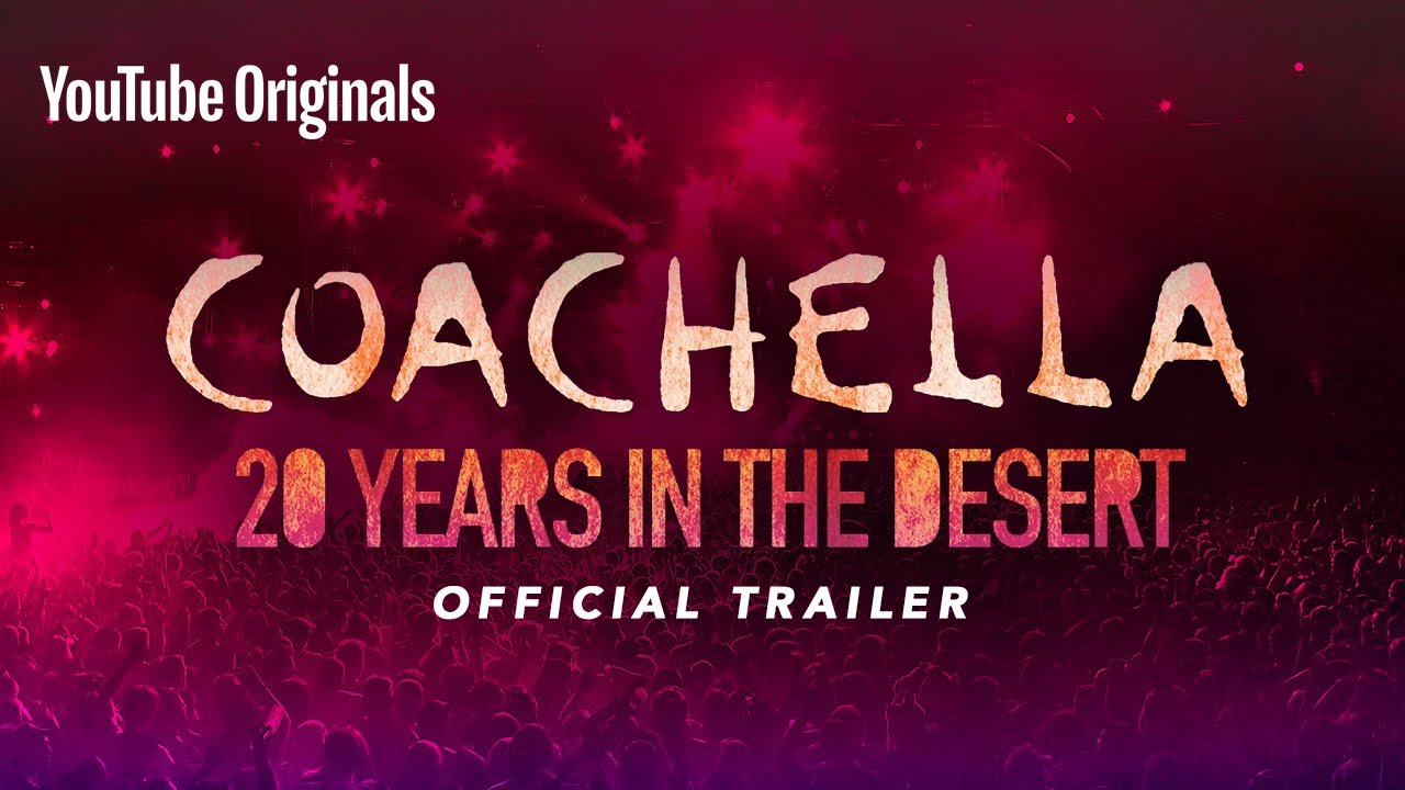Official Trailer | Coachella: 20 Years in the Desert | YouTube Originals - YouTube