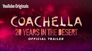 Official Trailer | Coachella: 20 Years in the Desert | YouTube Originals