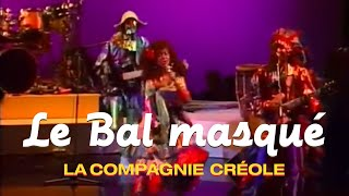 Watch La Compagnie Creole Le Bal Masque video