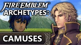 Why Can't I Recruit Him? Camus - Fire Emblem Character Archetype Analysis