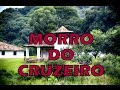 Morro do Cruzeiro & Capela de Santo Antônio