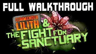 Commander Lilith & The Fight for Sanctuary (Borderlands 2 DLC) Full Walkthrough No Commentary