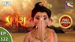 Vighnaharta Ganesh - Ep 122 - Full Episode - 9th  February, 2018