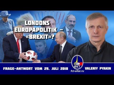 Was steckt hinter dem «Brexit»? (Valeriy Pyakin 29.07.2018)