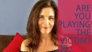 Are You Playing the Victim? - by Lisa Page (for Digital Romance TV)