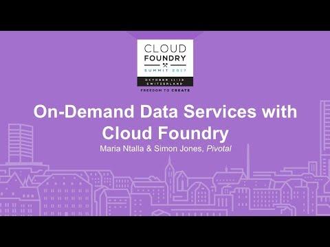On-Demand Data Services with Cloud Foundry - Maria Ntalla & Simon Jones, Pivotal