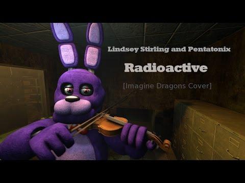 [FNAF SFM]Radioactive - Lindsey Stirling and Pentatonix