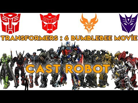 Transformers 6 : Bumblebee Movie - CAST ROBOT 2018 (1080p) VOL 1