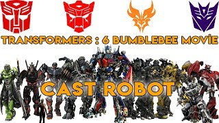 Transformers 6 : Bumblebee Movie - CAST ROBOT 2018 - VOL 1