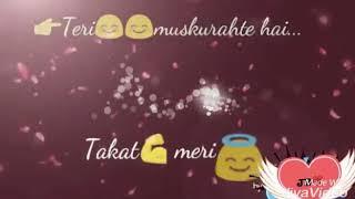 Whatsapp love status Hindi Teri Muskurahat hai takat Meri