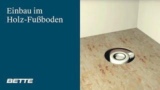 bodengleiche Dusche im Holzfußboden - Montagefilm BETTEFLOOR