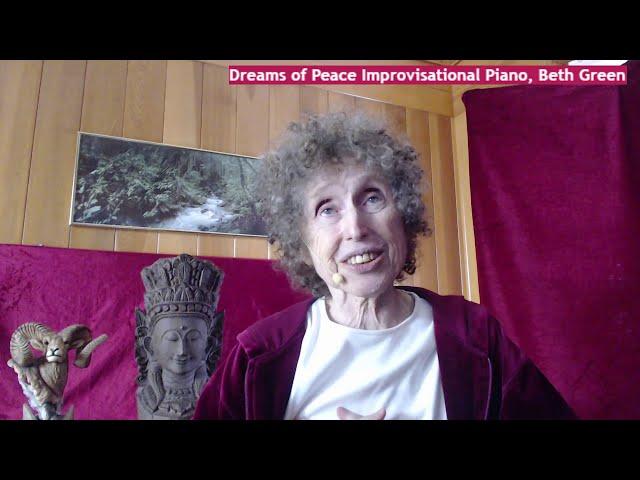 Dreams of Peace Improvisational Piano, Beth Green, 10 22 2020