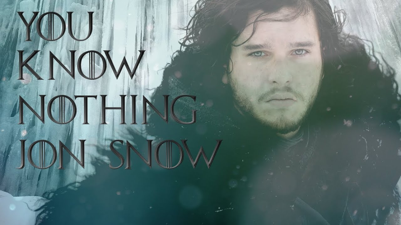 Game Of Thrones You Know Nothing Jon Snow Spoilers