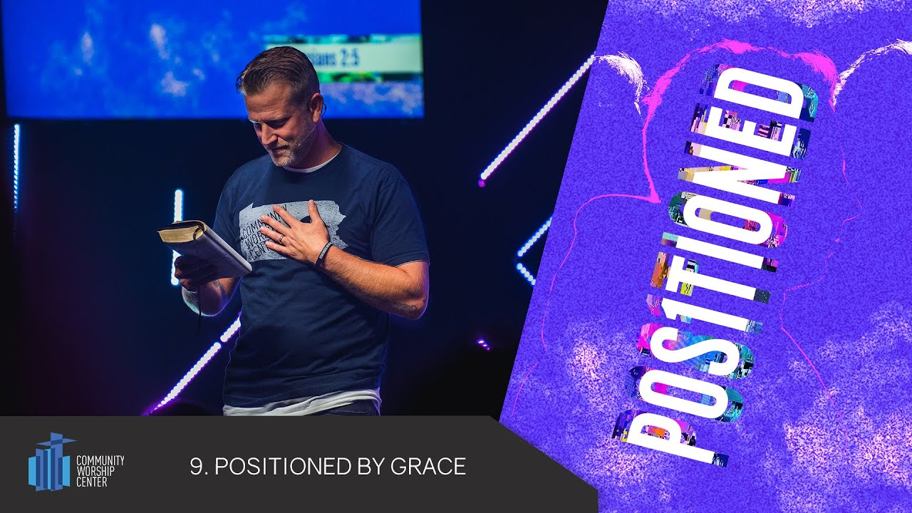 Positioned By Grace | Positioned | Pastor Keith Deal