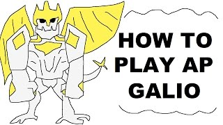 A Glorious Guide oฑ How to Play AP Galio