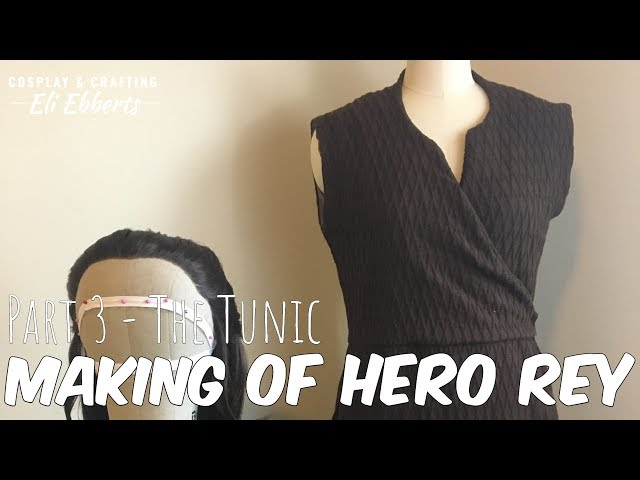 ☆[Build Log] Hero Rey Part 3 - The Tunic☆