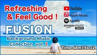 爽快!元気がでる音楽!フュージョン・クロスオーバー - 作業用・勉強用BGM - Feeling refreshed! Energetic music Fusion & Crossover