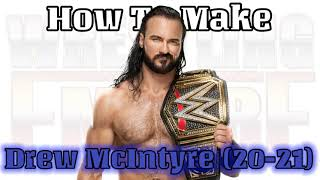 How To Make Drew McIntyre in W…