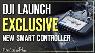 DJI Smart Controller EXCLUSIVE First Look (CES 2019)