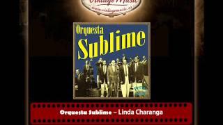Orquesta Sublime – Linda Charanga (Perlas Cubanas)
