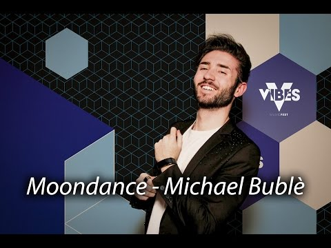 Moondance - Michael Bublè | Francesco Romagnuolo | VMFAwards2017