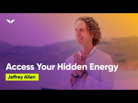 Access Your Hidden Energy To Live The Life Of Your Dreams | Jeffrey Allen