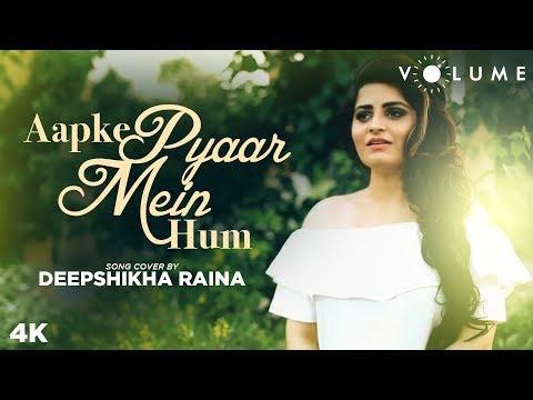 Aapke Pyaar Mein Hum Song Cover By Deepshikha Raina | Unplugged Cover Songs