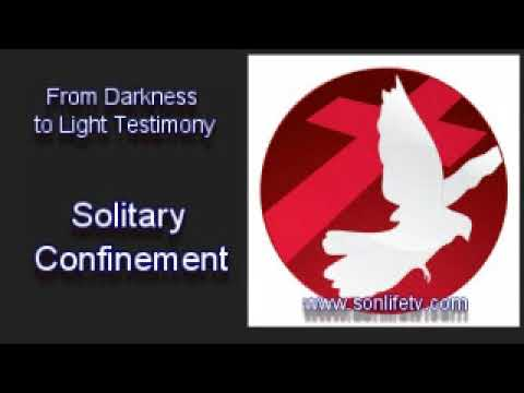 Solitary Confinement- From Darkness to Light Testimony