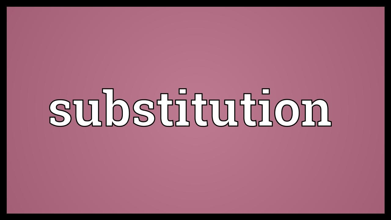 Substitution Meaning