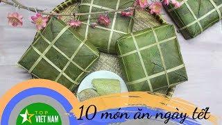 10 Món Ăn Truyền Thống Ngày Tết Cổ Truyền Việt Nam | Top Việt Nam