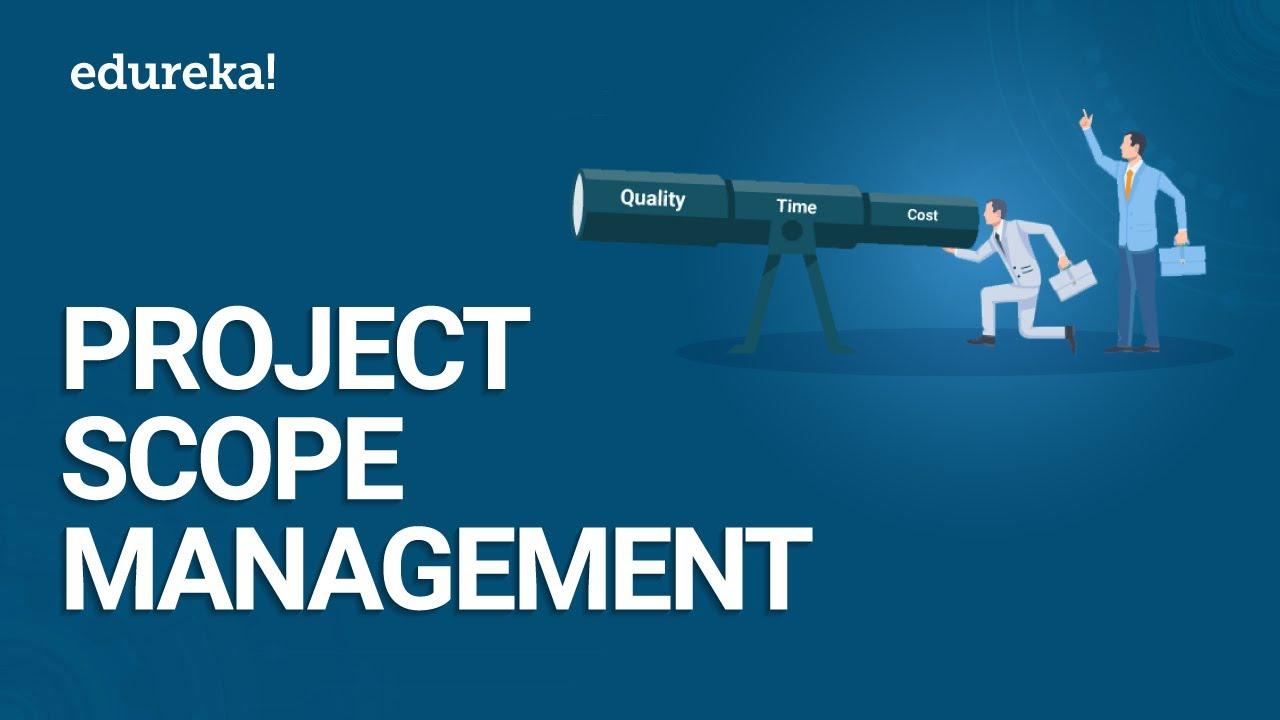 Project Scope Management | Project Management Tutorial | PMP® Certification Training | Edureka