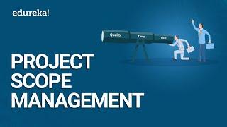 Project Scope Management   Project Management Tutorial   PMP® Certification Training   Edureka