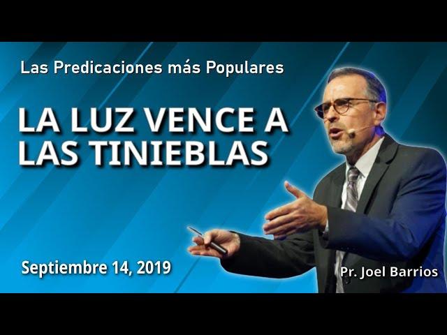 09/14/2019 La luz vence a las tinieblas - Pr. Joel Barrios