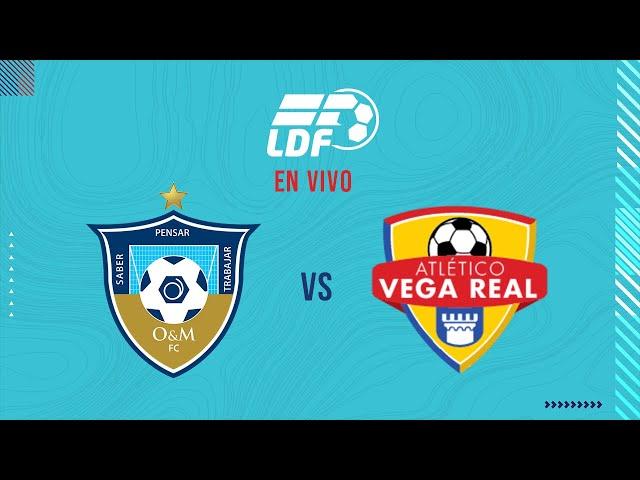 O&M FC vs Atlético Vega Real