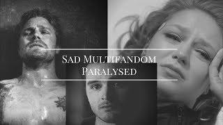 sad multifandom paralyzed