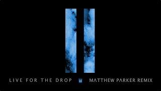 Capital Kings - Live for the Drop (Matthew Parker Remix)